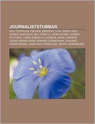 Journaliststubbar: Nils Torvalds, Fredrik Jonsson, Tony Snow
