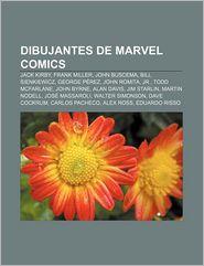 Dibujantes de Marvel Comics: Jack Kirby, Frank Miller, John