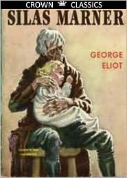 George Eliot - Silas Marner (Unabridged Edition)