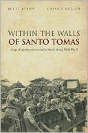 Within the Walls of Santo Tomas by Betty Byron: Book Cover