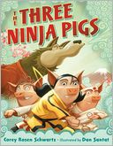 The Three Ninja Pigs by Corey Rosen Schwartz: Book Cover