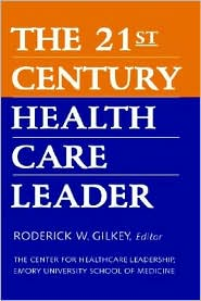 The 21st Century Health Care Leader