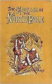 BDP (Editor) Jules Verne - The English at the North Pole: Part I of the Adventures of Captain Hatteras! An Adventure Classic By Jules Verne! AAA+++