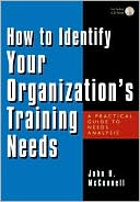 How to Identify Your Organization's Training Needs by John H. McConnell: Book Cover