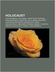 Holocaust: Ion Antonescu, Elie Wiesel, Drept Intre Popoare,