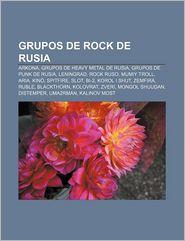 Grupos de Rock de Rusia: Arkona, Grupos de Heavy Metal de Rusia, Grupos de Punk de Rusia, Leningrad, Rock Ruso, Mumiy Troll, Aria, Kin