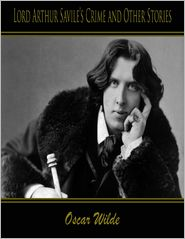 Oscar Wilde - Lord Arthur Savile?s Crime and Other Stories
