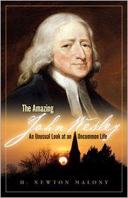 H. Newton Malony Jr. - The Amazing John Wesley