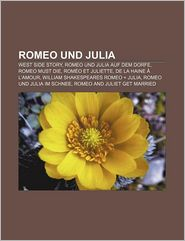 9781233225750 - Quelle Wikipedia: Romeo Und Julia: West Side Story, Romeo Und Julia Auf Dem Dorfe, Romeo Must Die, Romeo Et Juliette, de La Haine A L'Amour - Книга
