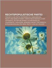 9781233225903 - Quelle Wikipedia: Rechtspopulistische Partei: Freiheitliche Partei Osterreichs, Samoobrona, Recht Und Gerechtigkeit, Partei Rechtsstaatlicher Offensive - Book