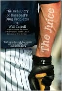 Juice: The Real Story of  Baseball's Drug Problems  (February 2007)