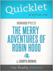 Sourya Biswas - Quicklet on Howard Pyle's The Merry Adventures of Robin Hood (Cliffsnotes-Like Book Summary & Commentary)