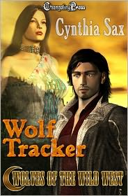 Cynthia Sax - Wolves of the Wild West: Wolf Tracker