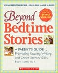 Book Cover Image. Title: Beyond Bedtime Stories:  A Parent's Guide to Promoting Reading, Writing, and Other Literacy Skills from Birth to 5, Author: by V. Susan Bennett-Armistead