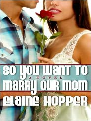 Elaine Hopper - So You Want To Marry Our Mom