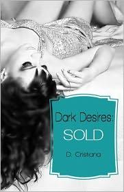 D. Cristiana - Dark Desires: Sold (The Assassin's Dark Romance)