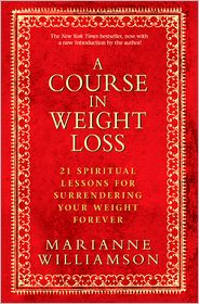 Marianne Williamson - A Course In Weight Loss