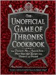 Book Cover Image. Title: The Unofficial Game of Thrones Cookbook:  From Direwolf Ale to Auroch Stew - More Than 150 Recipes from Westeros and Beyond, Author:  by Alan Kistler