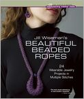 Book Cover Image. Title: Jill Wiseman's Beautiful Beaded Ropes:  24 Wearable Jewelry Projects in Multiple Stitches, Author: by Jill Wiseman