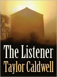 Taylor Caldwell - The Listener = The Man Who Listens