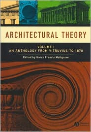 Architectural Theory Volume 1: Vitruviu...