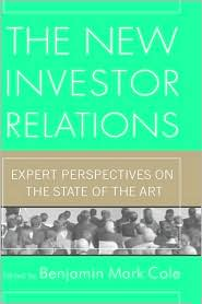 The New Investor Relations: Expert Perspectives on the State of the Art