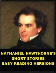 Nathaniel Hawthorne - Nathaniel Hawthorne's Short Stories - Easy Reading Versions