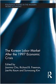 Joonmo Cho, Richard B. Freeman, Sunwoong Kim  Jaeho Keum - The Korean Labour Market after the 1997 Economic Crisis