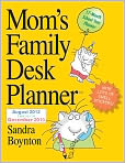 Book Cover Image. Title: 2013 Mom's Family Desk Planner, Author: by Sandra Boynton,�Sandra Boynton