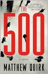 Book Cover Image. Title: The 500, Author: by Matthew Quirk