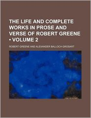 The Life and Complete Works in Prose and Verse of Robert