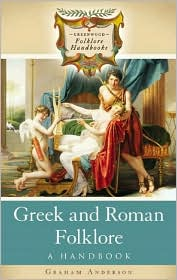 Greek and Roman Folklore : A Handbook