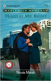 Hired by Mr. Right (Harlequin Romance Series #3834)