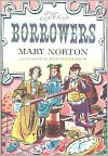 Book Cover Image. Title: The Borrowers, Author: Mary Norton