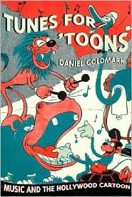 Tunes for 'Toons: Music and the Hollywo...