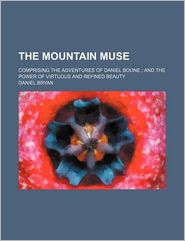The Mountain Muse; Comprising the Adventures of Daniel Boone