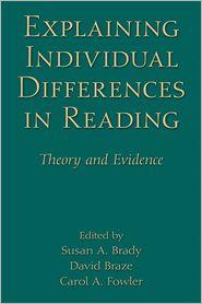 David Braze, Susan A. Brady  Carol A. Fowler - Explaining Individual Differences in Reading