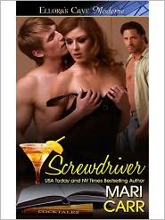 Ellora's Cave Publishing Inc - Screwdriver (Cocktales, Book Two)
