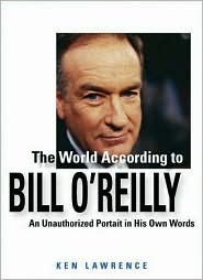 The World According to Bill O'Reilly: An Unauthorized