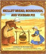Skillet Bread, Sourdough & Vinegar Pie by Loretta Frances Ichord: Book Cover