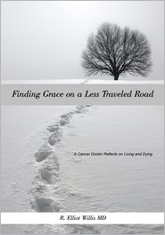R. Elliot Willis MD - Finding Grace on a Less Traveled Road