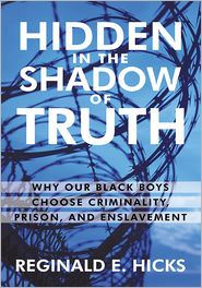 REGINALD E. HICKS - Hidden in the Shadow of Truth