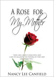 Nancy Lee Canfield - A Rose for My Mother