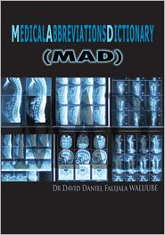 Dr David Daniel Falijala WALUUBE - M E D I C A L A B B R E V I A T I O N S D I C T I O N A R Y
