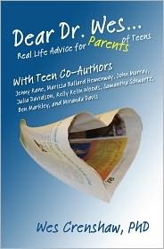 PhD, John Murray, Julia Davidson, Jenny Kane, Marissa Ballard-Hemenway Wes Crenshaw - Dear Dr. Wes: Real Life Advice for Parents of Teens