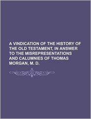 A Vindication of the History of the Old Testament, in Answer