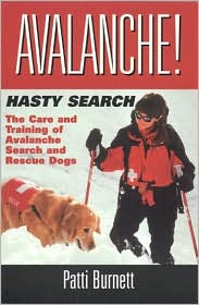Avalanche Hasty Search: The Training and Care of the Avalanche Search Rescue Dogs