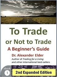Dr Alexander Elder - To Trade or Not to Trade: A Beginner's Guide, 2nd edition