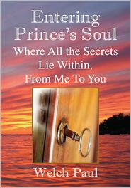Welch Paul - Entering Prince's Soul Where All the Secrets Lie Within