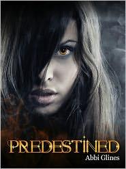 Abbi Glines - Predestined (Existence #2)